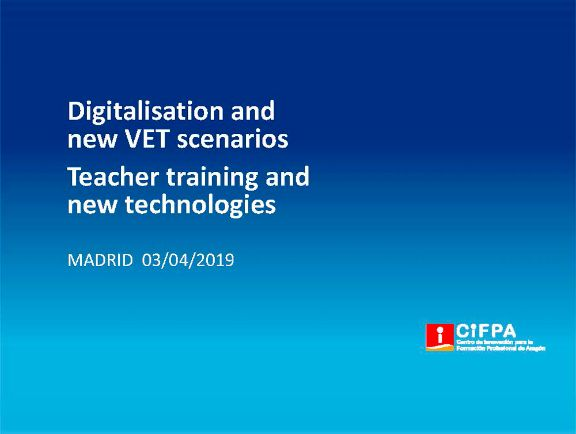 Digitalisation and new VET scenarios. Teacher training and new technologies