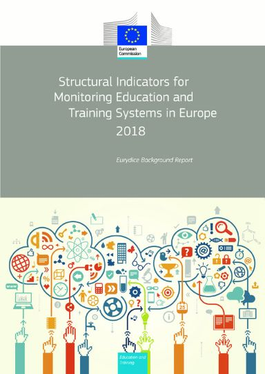 Structural Indicators for Monitoring Education and Training Systems in Europe – 2018