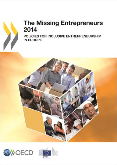 The Missing Entrepreneurs 2014. Policies for inclusive entrepreneurship in Europe