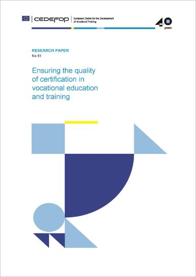 Ensuring the quality of certification in vocational education and training. Diciembre 2015