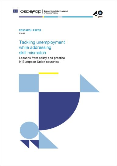 Tackling unemployment while addressing skill mismatch. Lessons from policy and practice in European Union countries