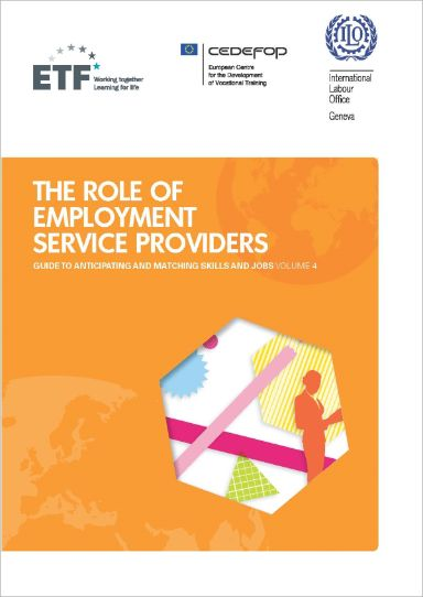 The role of employment service providers. Guide to anticipating and matching skills and jobs. CEDEFOP 2015