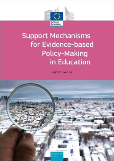 Support Mechanisms for Evidence-based Policy-Making in Education. Eurydice Report